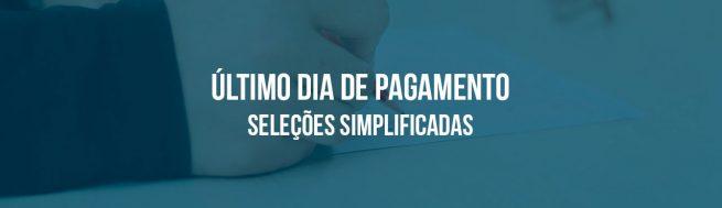 Encerra hoje o prazo para o pagamento do boleto de inscrição das seleções simplificadas